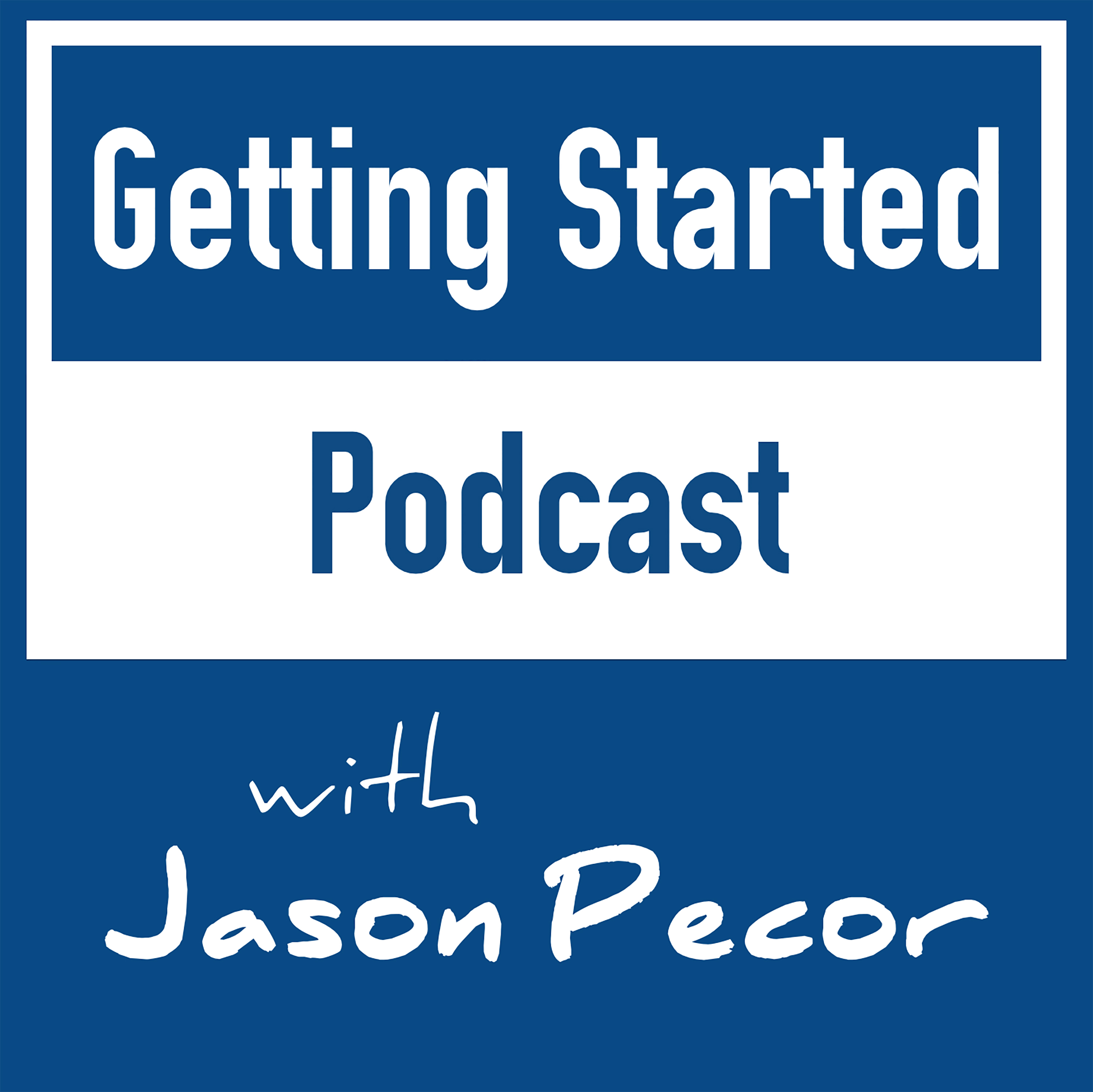 Getting Started Podcast
