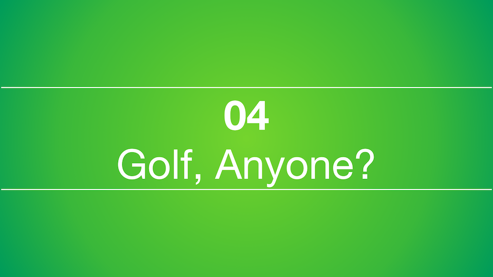 04 – Getting Started Golfing
