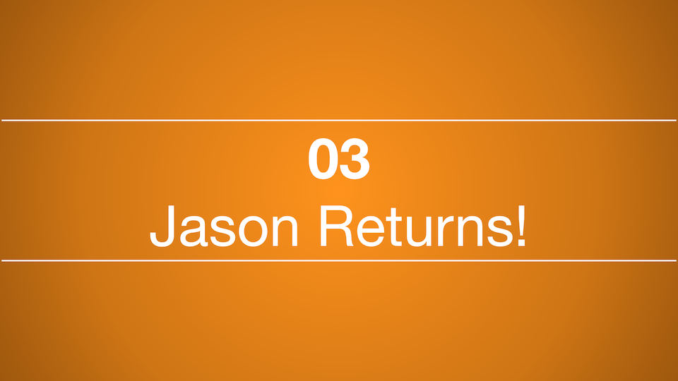 03 – Finally…  Jason gets back to recording podcasts!